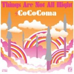 COCOCOMA – Things Are Not All Right