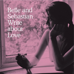 belle and sebastian write about love1 Verbicides Top 50 Albums of 2010