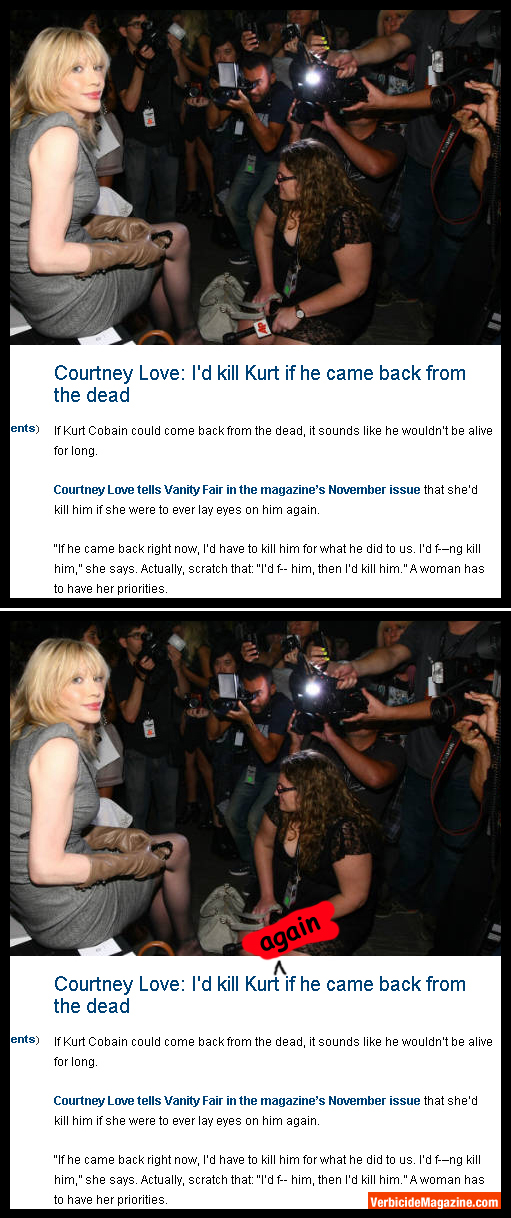 courtney love you sick fuck FTFY Fixed That For Ya!   Courtney Killed Kurt Edition