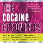 THE COCAINE CHRONICLES ed. by Gary Phillips and Jervey Tervalon