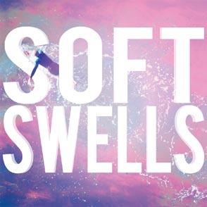 Soft Swells
