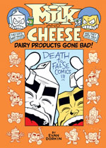 Milk and Cheese: Dairy Products Gone Bad!