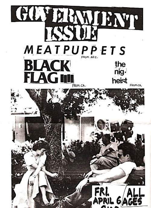 Goverment Issue, Black Flag, Meat Puppets, Nig-Heist