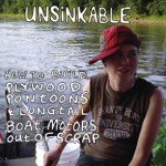 UNSINKABLE: HOW TO BUILD PLYWOOD PONTOONS & LONGTAIL BOAT MOTORS OUT OF SCRAP by Robnoxious