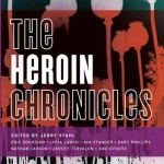 THE HEROIN CHRONICLES ed. by Jerry Stahl