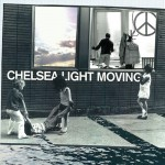 CHELSEA LIGHT MOVING – S/T