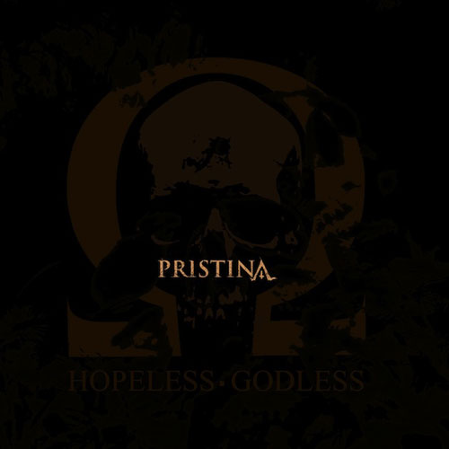 "Pristina ""Hopeless•Godless"""