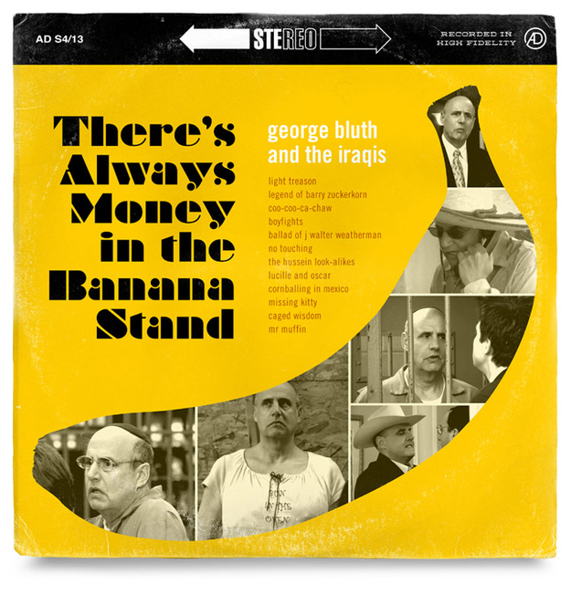 "George Bluth ""There's Always Money In the Banana Stand"""