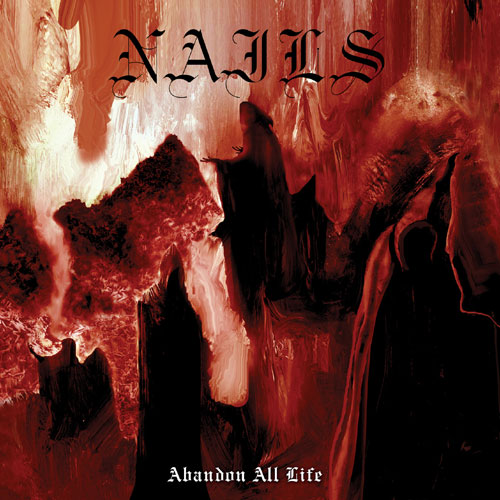 "Nails ""Abandon All Life"" album cover"