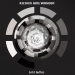 KLEENEX GIRL WONDER – Let It Buffer