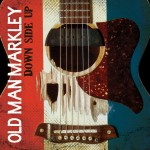 OLD MAN MARKLEY – Down Side Up