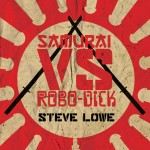 SAMURAI VS. ROBO-DICK by Steve Lowe