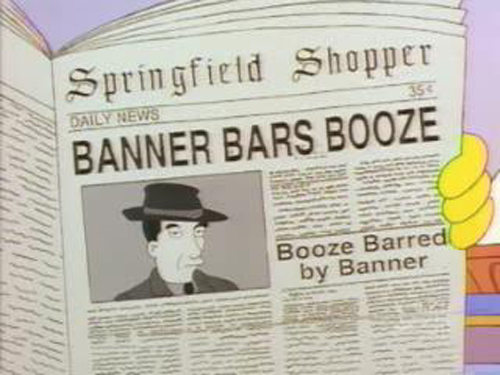 "BANNER BARS BOOZE, from ""Homer Vs. The Eighteenth Amendment,"" season 8"