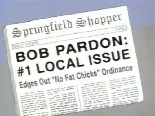 "BOB PARDON: #1 LOCAL ISSUE, from ""Sideshow Bob Roberts,"" season 6"
