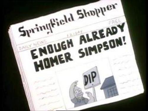 "ENOUGH ALREADY, HOMER SIMPSON! from ""Homer's Odyssey,"" season 1"