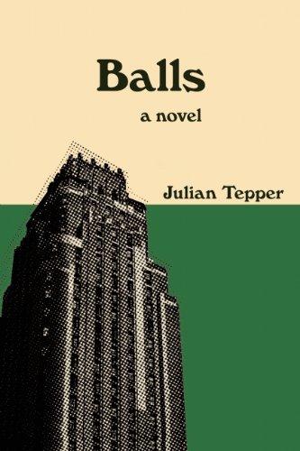 """""""Balls: a Novel"""" by Julian Tepper"""
