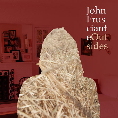 """John Frusciante """"Outsides"""""""
