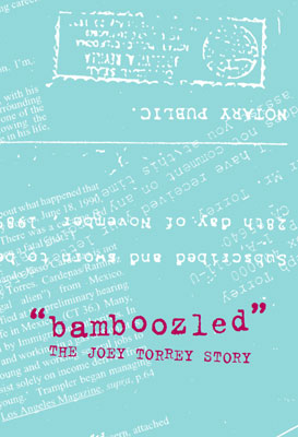 """Bamboozled: The Joey Torrey Story"" by Joe Biel"