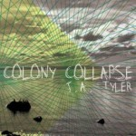 COLONY COLLAPSE by J.A. Tyler