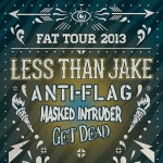 Fat Wreck Chords Announces Fat Tour 2013 Dates Feat. Less Than Jake, Anti-Flag, Masked Intruder, and Get Dead