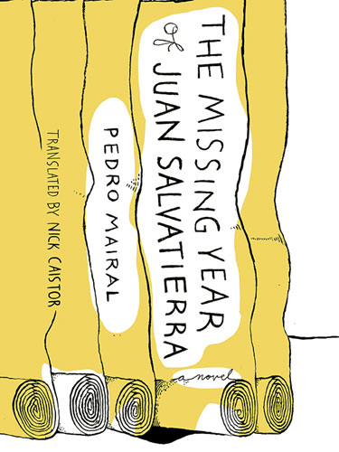 """""""The Missing Year of Juan Salvatierra"""" by Pedro Mairal"""