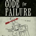 CODE FOR FAILURE by Ryan W. Bradley