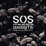 RABBITS – SOS (Singles, Other Shit)