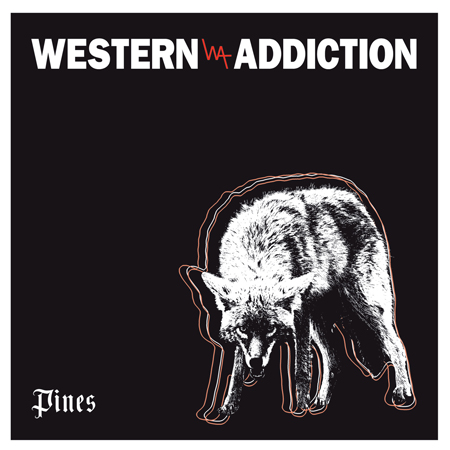 "Western Addiction ""Pines"""