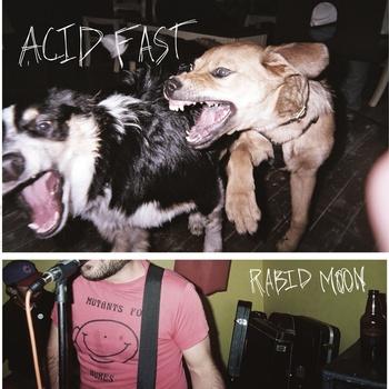 """Acid Fast """"Rabid Moon"""""""