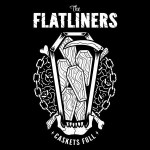 THE FLATLINERS – Caskets Full