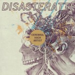 DISASTERATTI – Cerebral Hack Artist
