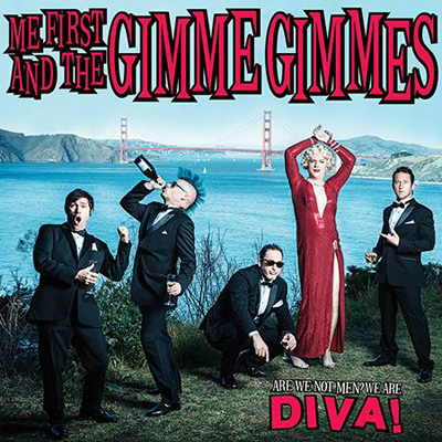 "Me First and the Gimme Gimmes ""Are We Not Men? We Are Diva!"""