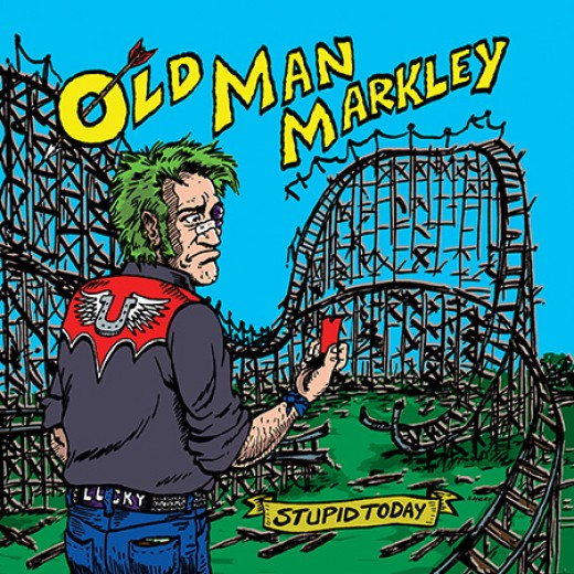 "Old Man Markley ""Stupid Today"""