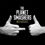 THE PLANET SMASHERS – Mixed Messages