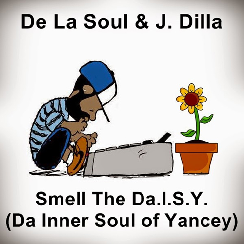 "De La Soul & J. Dilla ""Smell the Da.i.s.y."""