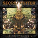 SECRET CUTTER – Self Titled