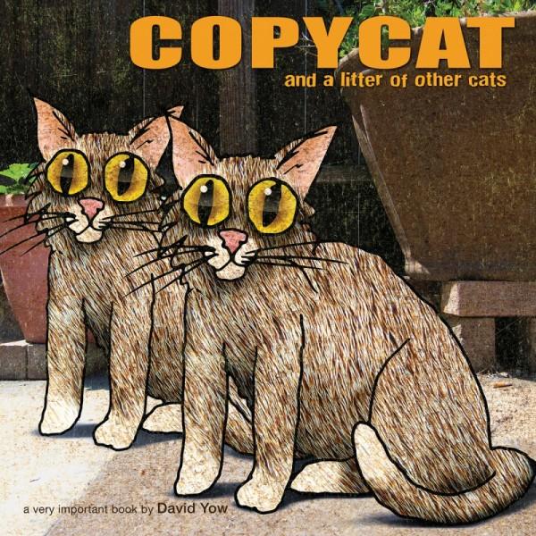 """""""Copycat"""" by David Yow"""
