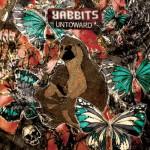 RABBITS – Untoward
