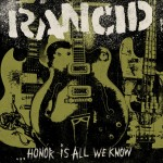 "Rancid ""Honor Is All We Know"" Track List, Album Cover Art Released"