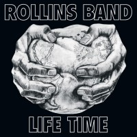 """Rollins Band """"Life Time"""""""