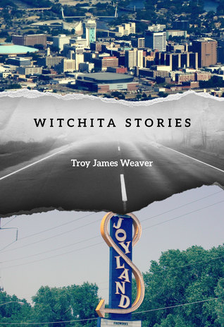 """Witchita Stories"" by Troy James Weaver"