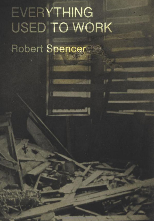 Everything Used to Work by Robert Spencer