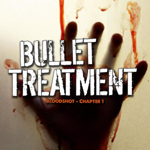 "Bullet Treatment ""Bloodshot Chapter 1"" cover"