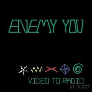 "Enemy You ""Video to Radio"""