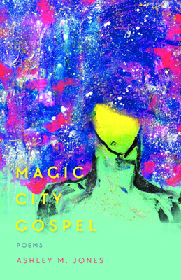 Magic City Gospel by Ashley Jones