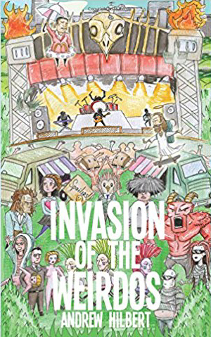 Invasion of the Weirdos by Andrew Hilbert