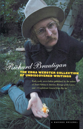 The Edna Webster Collection of Undiscovered Writing by Richard Brautigan